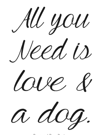 All you Need is Love and a Dog FREE Printable