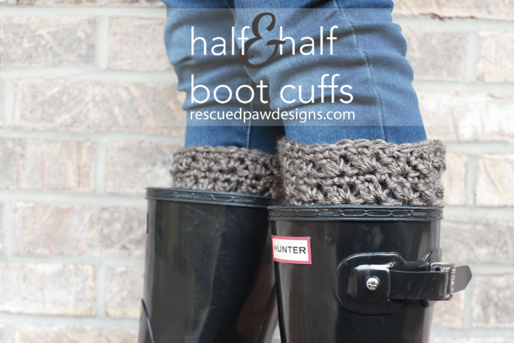Half&Half Crochet Boot Cuffs from Rescued Paw Designs www.rescuedpawdesigns.com