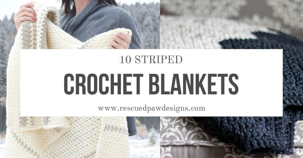 10 Striped Crochet Blankets from Rescued Paw Designs. Save this list to make some of the best STRIPED crochet blankets out there! www.rescuedpawdesigns.com