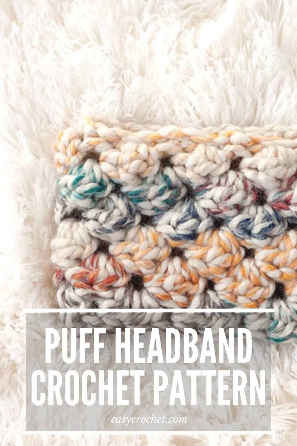 Puffed Headband Crochet Pattern that is simple and fun to make! Perfect to keep you cozy warm during the cool weather months! via @easycrochetcom