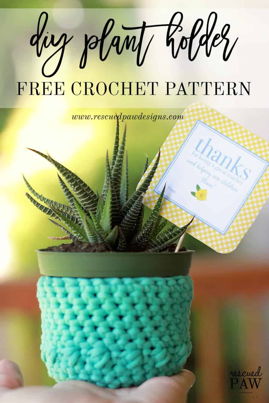 DIY Crochet Plant Holder Pattern by Rescued Paw Designs - Makes a great Teachers Gift for the end of the year and even as a teacher appreciation gift! Use any kind of plant for a special handmade gift that will last! www.rescuedpawdesigns.com