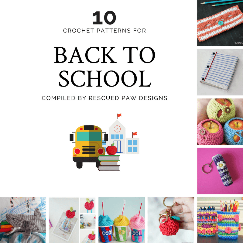 Back to School Crochet Patterns - Click to Make them now or Pin and Save for Later!