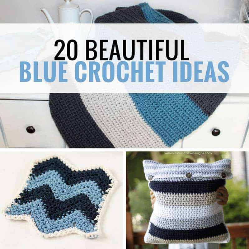 20 Beautiful Blue Crochet Ideas - Compiled by Rescued Paw Designs - Crochet Hats, Crochet Blankets, Crochet Pillows and much more!
