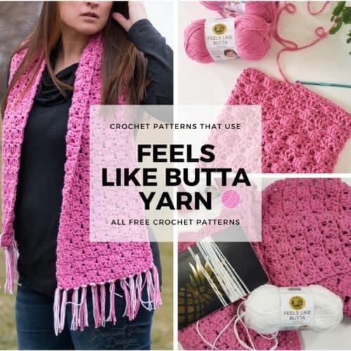 Feels Like Butta Yarn – 5 Crochet Patterns