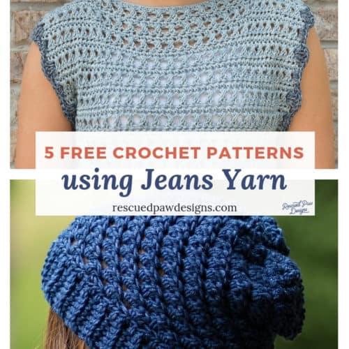5 Crochet Patterns using Jeans Yarn