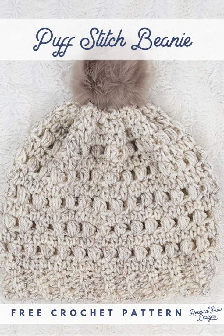 Crochet Puff Stitch Beanie Pattern - Click to Make now or Pin to Save for later! Learn how to make this hat with the FREE crochet pattern from Rescued Paw Designs.