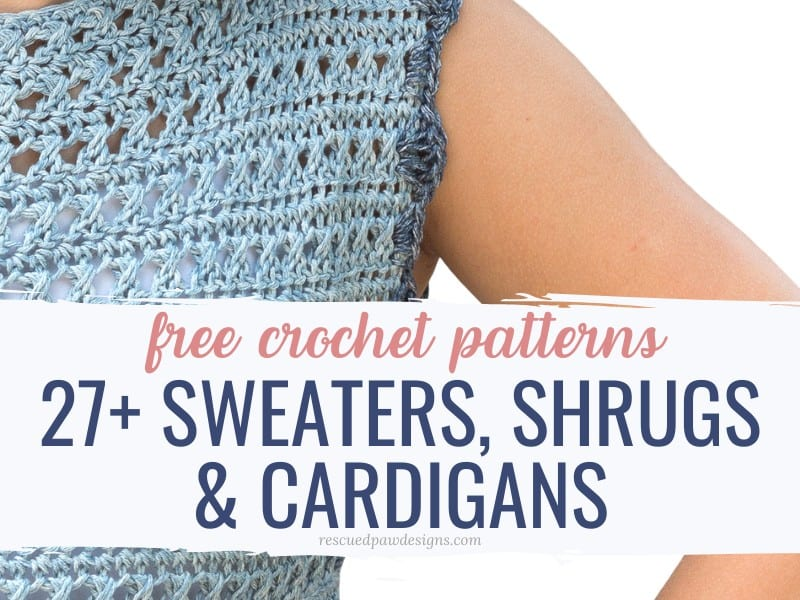 Free Crochet Sweater Patterns for Shrugs, Pullovers & Cardigan Patterns