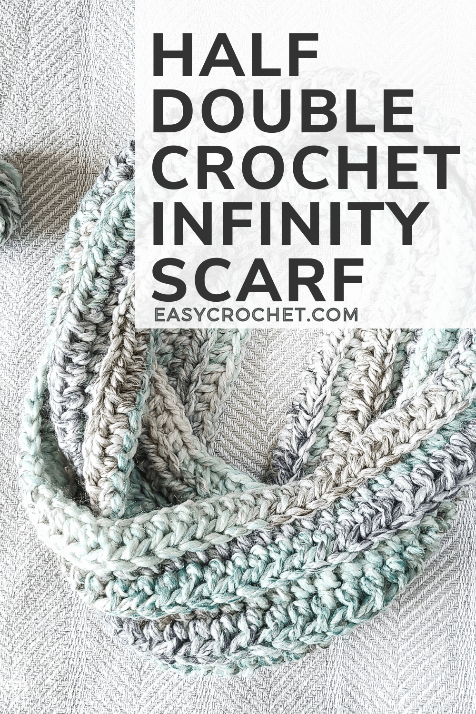 Half Double Crochet Infinity Scarf Pattern