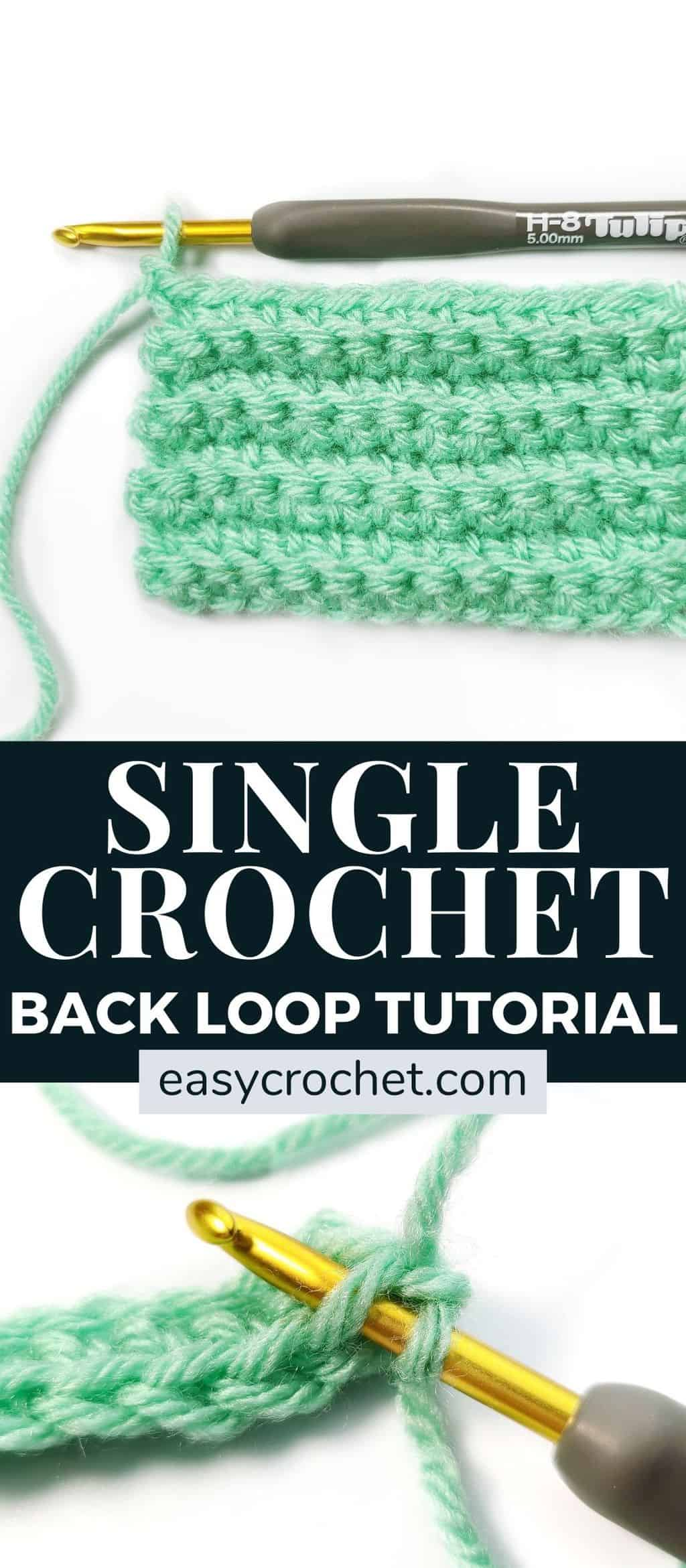 How to Single Crochet in the Back Loop Tutorial